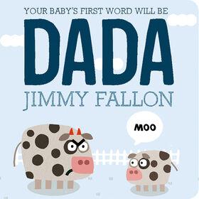 Le premier mot de votre bébé sera DADA