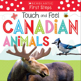 Scholastic Early Learners: Touch and Feel Canadian Animals